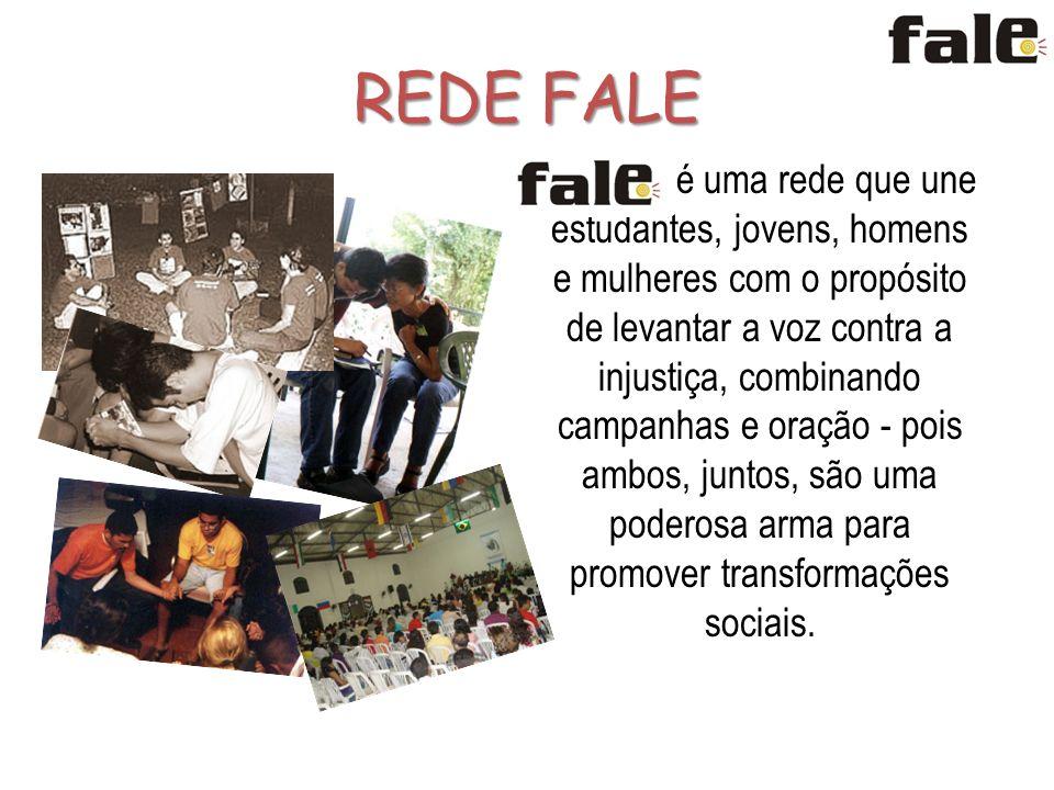 REDE FALE é uma rede que une estudantes, jovens, homens e mulheres com o propósito de levantar a voz contra a injustiça, combinando campanhas e oração - pois ambos, juntos, são uma poderosa arma para promover transformações sociais.