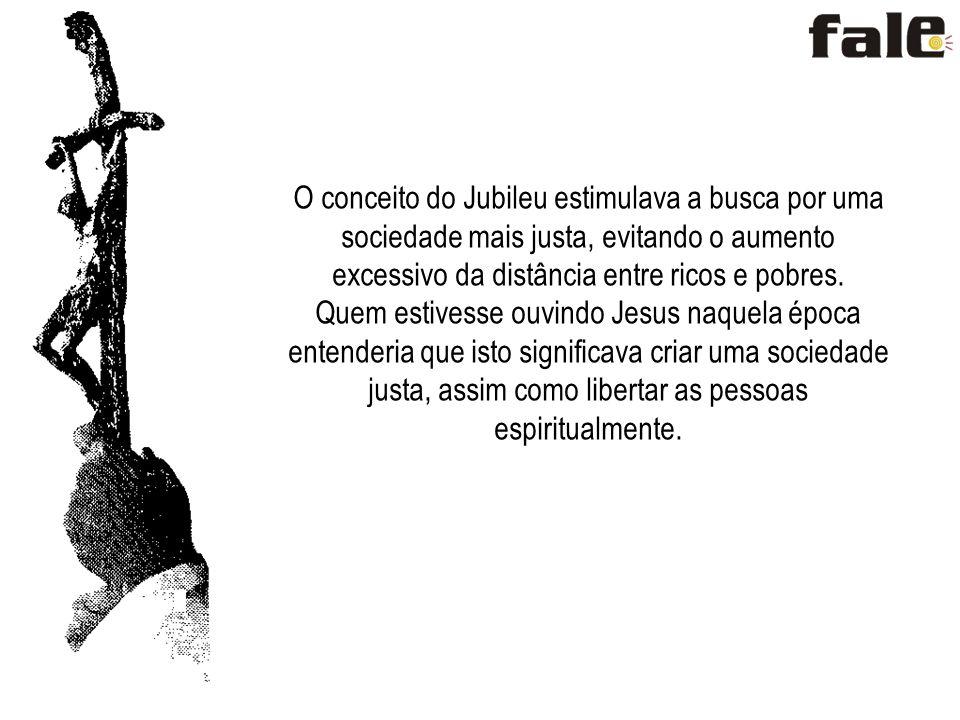 O conceito do Jubileu estimulava a busca por uma sociedade mais justa, evitando o aumento excessivo da distância entre ricos e pobres.