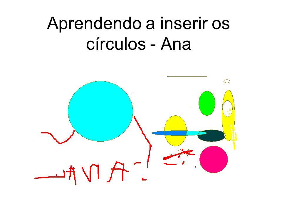 Aprendendo a inserir os círculos - Andriele