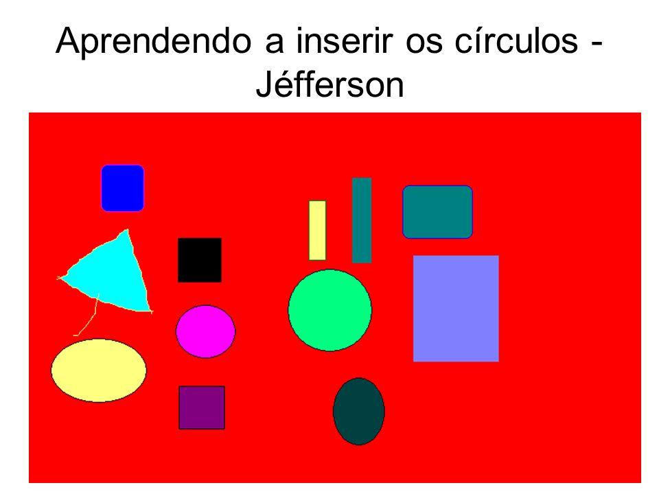 Aprendendo a inserir os círculos - Jéfferson