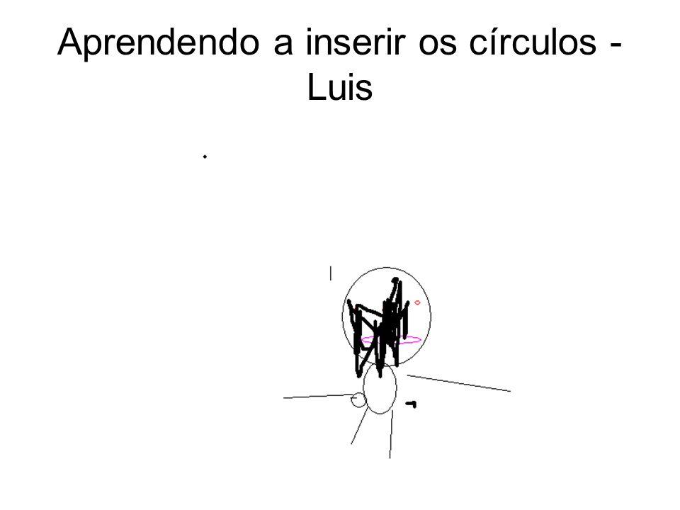 Aprendendo a inserir os círculos - Luis