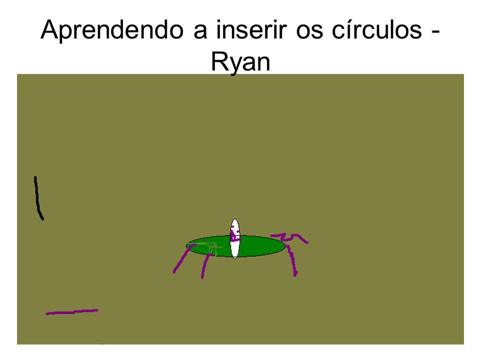 Aprendendo a inserir os círculos - Ryan