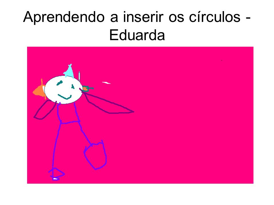 Aprendendo a inserir os círculos - Eduarda