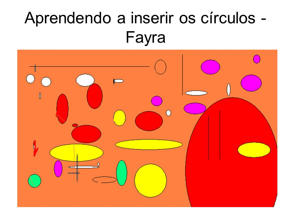 Aprendendo a inserir os círculos - Fayra