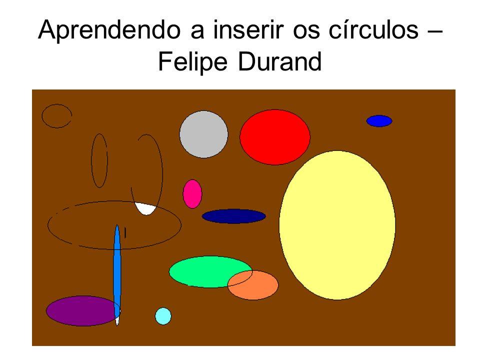 Aprendendo a inserir os círculos – Felipe Durand