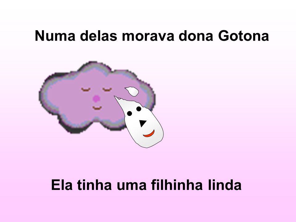 Numa delas morava dona Gotona Ela tinha uma filhinha linda