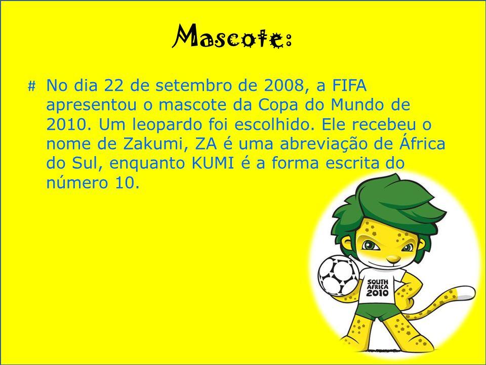 Mascote: # No dia 22 de setembro de 2008, a FIFA apresentou o mascote da Copa do Mundo de 2010.