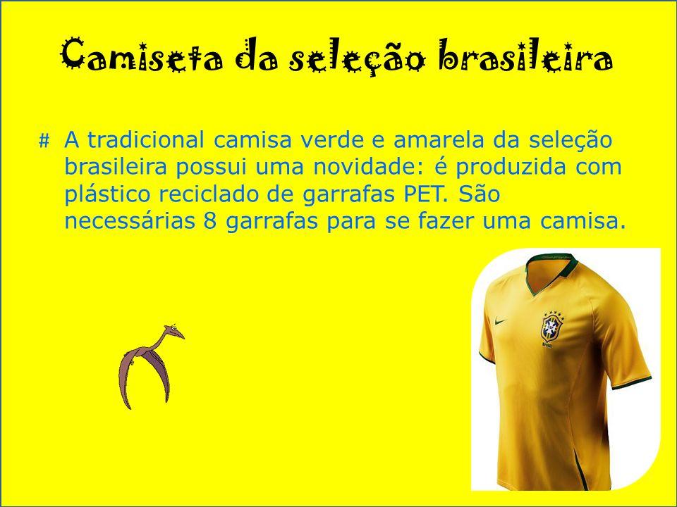 Camiseta da seleção brasileira # A tradicional camisa verde e amarela da seleção brasileira possui uma novidade: é produzida com plástico reciclado de garrafas PET.