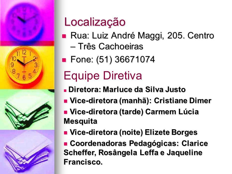 Localização Rua: Luiz André Maggi, 205. Centro – Três Cachoeiras Rua: Luiz André Maggi, 205. Centro – Três Cachoeiras Fone: (51) 36671074 Fone: (51) 3