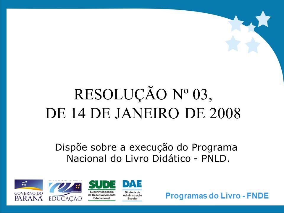 RESOLUÇÃO Nº 03 Instituições de Ensino contempladas pelos Programas do Livro: Art.