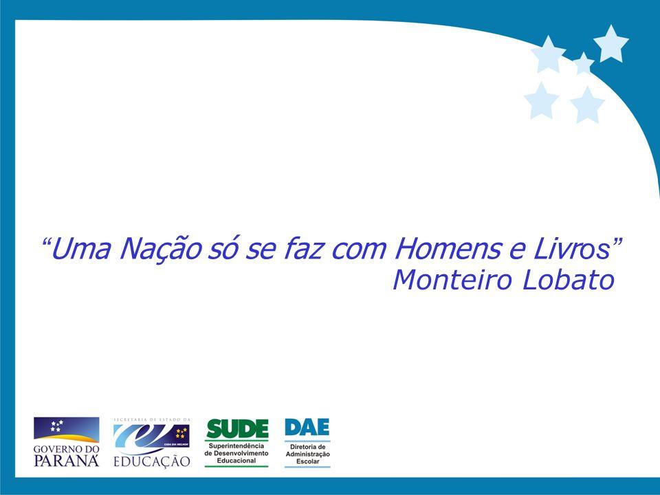 Uma Nação só se faz com Homens e Livr os Monteiro Lobato