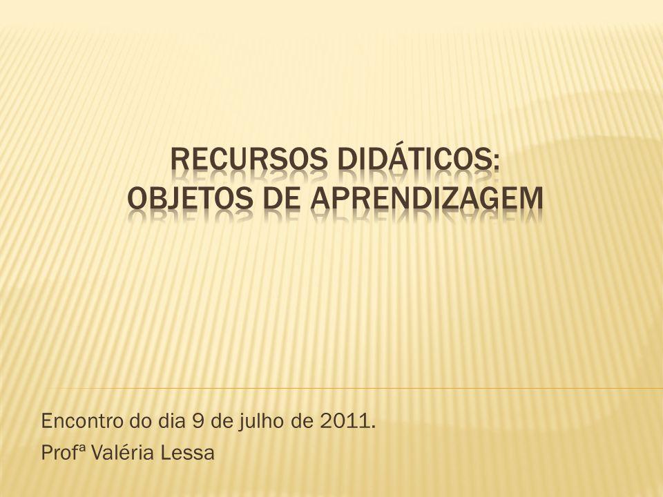 Encontro do dia 9 de julho de 2011. Profª Valéria Lessa