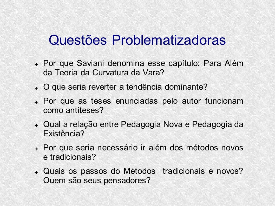 Os métodos de uma pedagogia revolucionária deverão situar para além dos métodos novos e tradicionais; superando por incorporação as contribuições de uns e de outros.