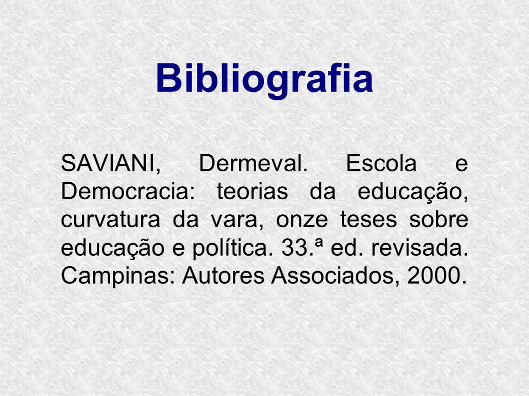 Bibliografia SAVIANI, Dermeval.