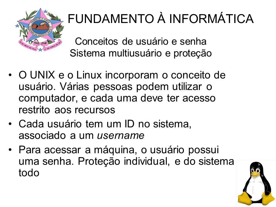 Conceitos de usuário e senha Sistema multiusuário e proteção O UNIX e o Linux incorporam o conceito de usuário.