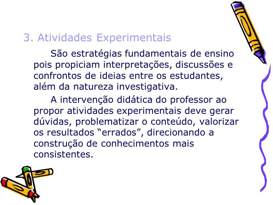 6 - AVALIAÇÃO A avaliação é importante no processo de ensino-aprendizagem, pois pode propiciar momentos de interação e construção de significados para o estudante.
