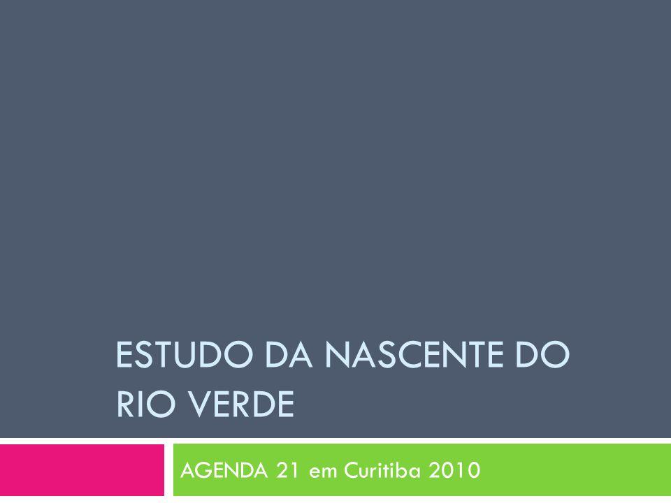 ESTUDO DA NASCENTE DO RIO VERDE AGENDA 21 em Curitiba 2010