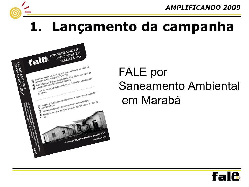 1.Lançamento da campanha FALE por Saneamento Ambiental em Marabá AMPLIFICANDO 2009