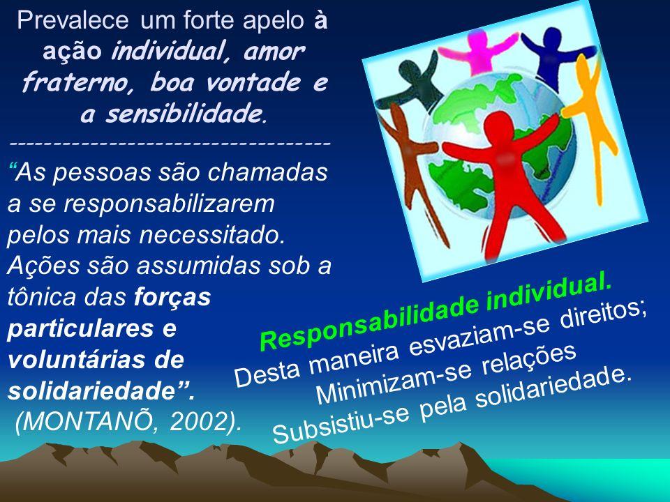 Prevalece um forte apelo à ação individual, amor fraterno, boa vontade e a sensibilidade. ----------------------------------- As pessoas são chamadas