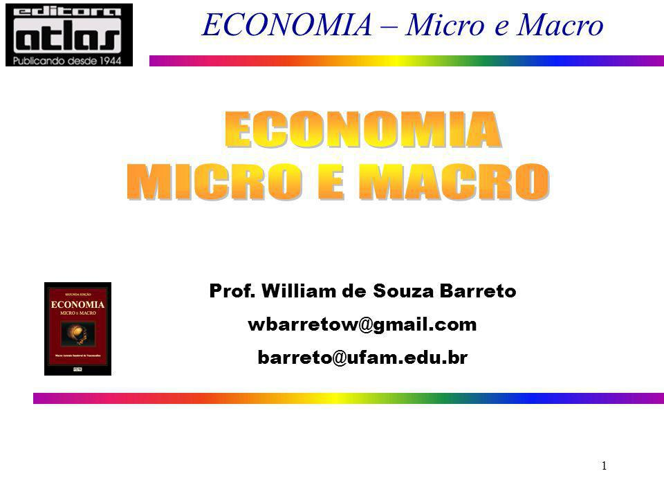 ECONOMIA – Micro e Macro 42 Macroeconomia: é o ramo da Teoria Econômica que estuda o funcionamento como um todo, procurando identificar e medir as variáveis (agregadas) que determinam o volume da produção total (crescimento econômico), o nível de emprego e o nível geral de preços (Inflação) do sistema econômico, bem como a inserção do mesmo na economia mundial.
