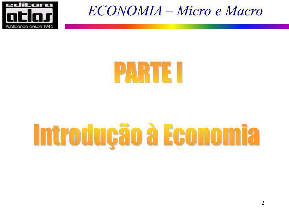 ECONOMIA – Micro e Macro 43 Divisão do Estudo Econômico Desenvolvimento Econômico: estuda modelos de desenvolvimento que levem à elevação do padrão de vida (bem estar) da coletividade.