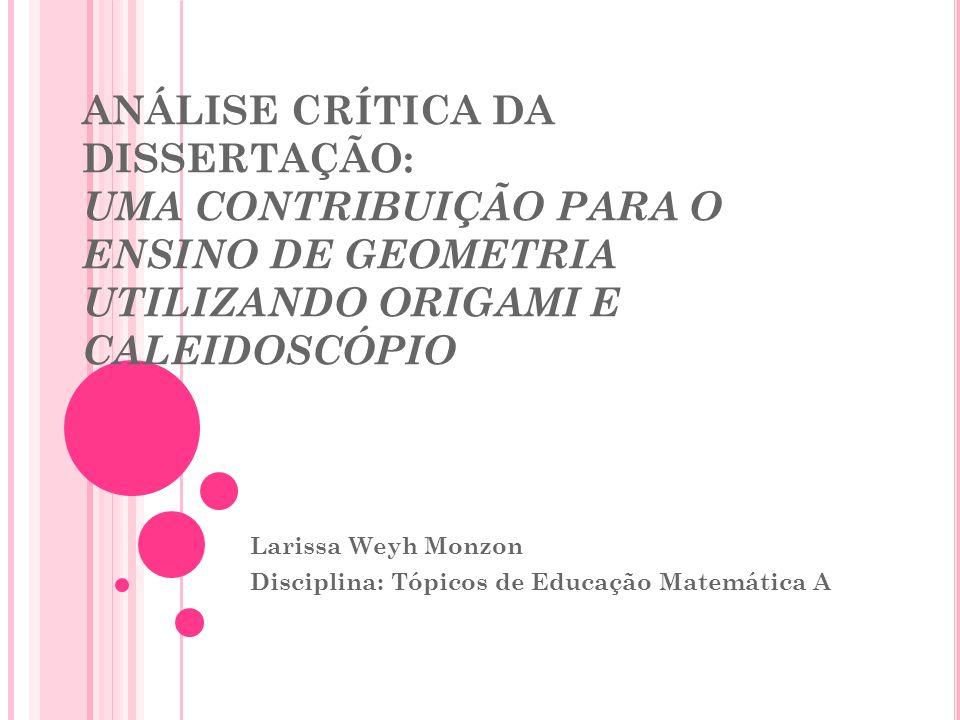 DADOS DA DISSERTAÇÃO Autora: Neirelise Buske; Instituição: Universidade Estadual Paulista; Orientador: Prof.