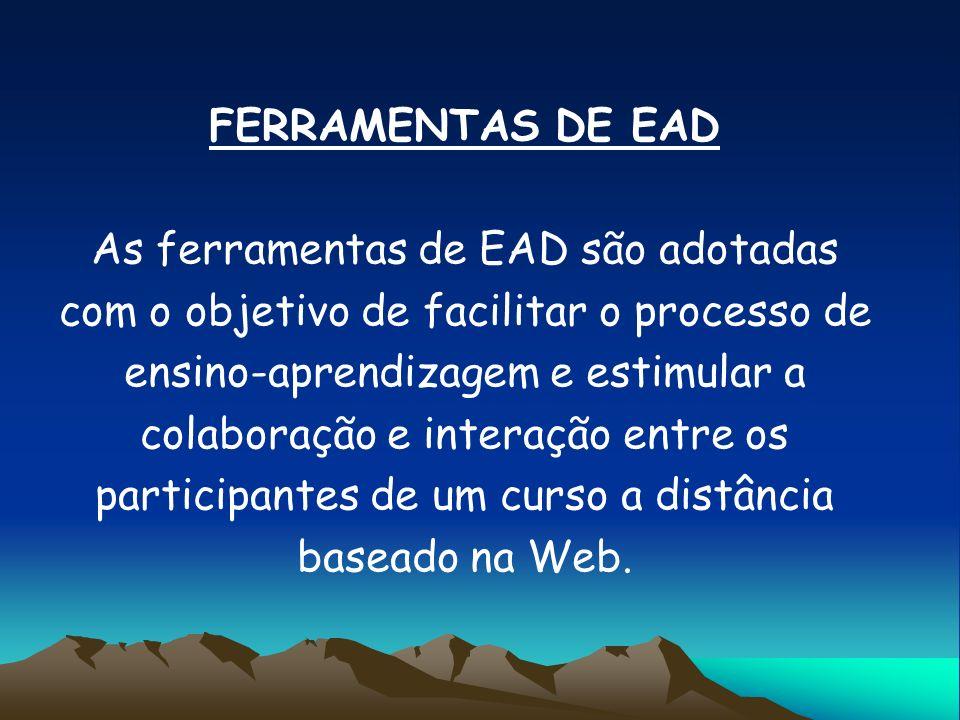 FUNCIONABILIDADES DAS FERRAMENTAS DE EAD Comunicação Síncrona Assíncrona Gerenciamento