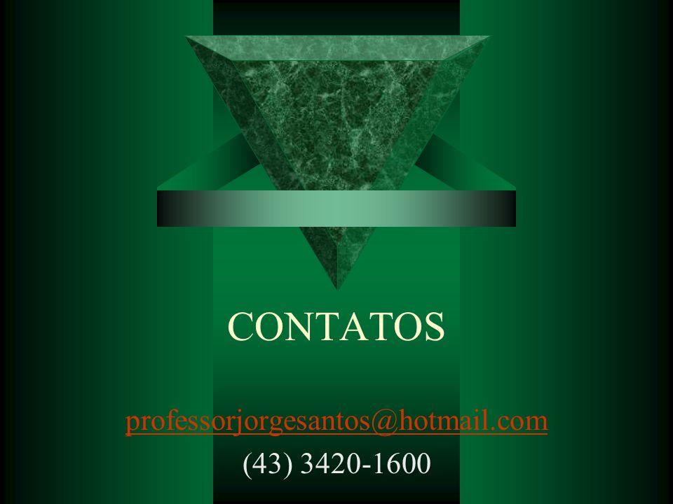 CONTATOS professorjorgesantos@hotmail.com (43) 3420-1600