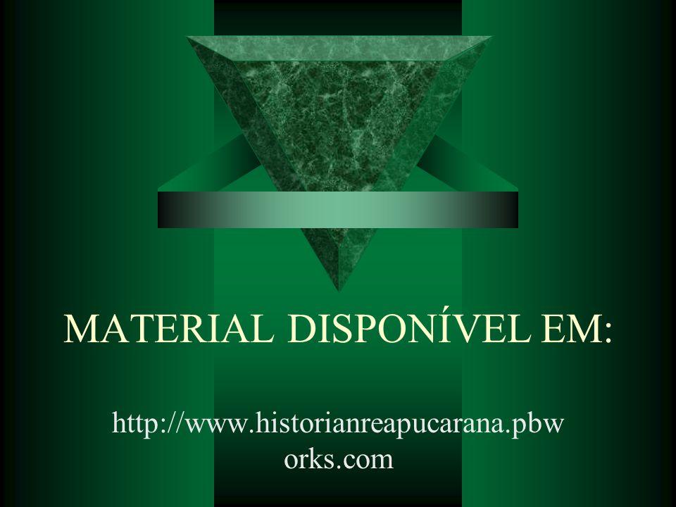 MATERIAL DISPONÍVEL EM: http://www.historianreapucarana.pbw orks.com