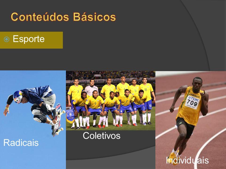 Esporte Coletivos Radicais Individuais