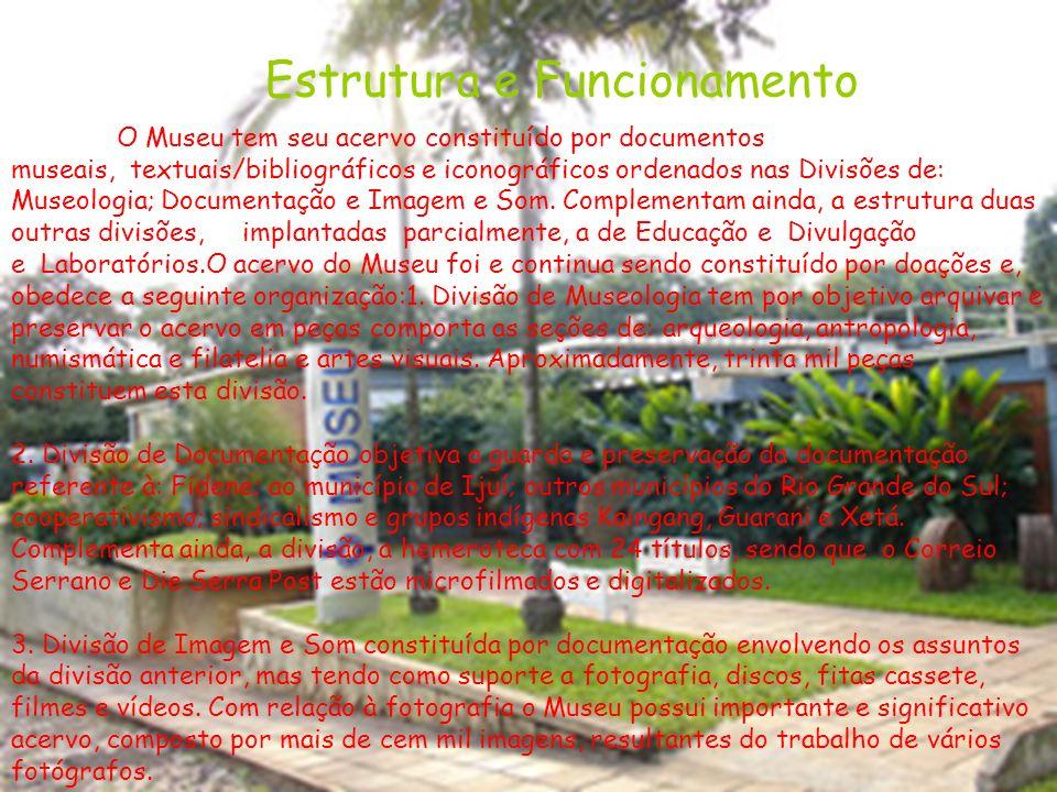 O Museu tem seu acervo constituído por documentos museais, textuais/bibliográficos e iconográficos ordenados nas Divisões de: Museologia; Documentação