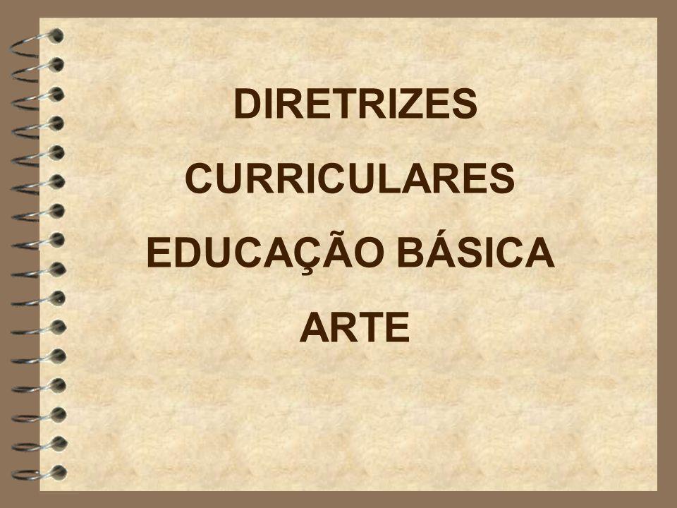 DIRETRIZES CURRICULARES EDUCAÇÃO BÁSICA ARTE