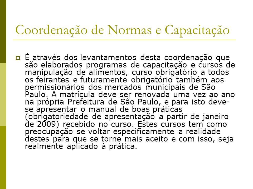 Coordenação de Normas e Capacitação É através dos levantamentos desta coordenação que são elaborados programas de capacitação e cursos de manipulação