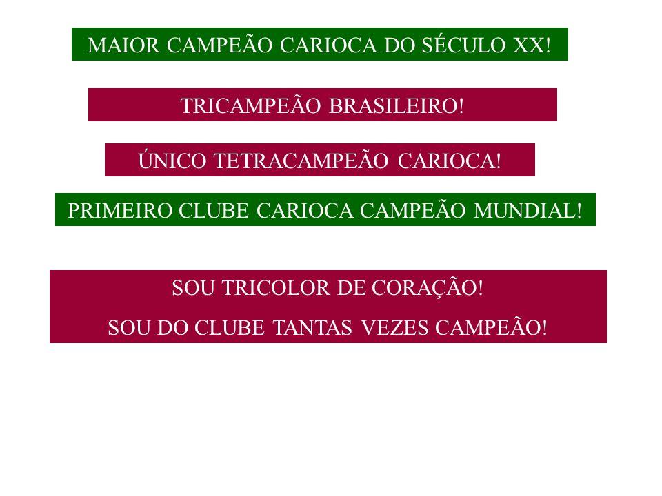 MAIOR CAMPEÃO CARIOCA DO SÉCULO XX.TRICAMPEÃO BRASILEIRO.