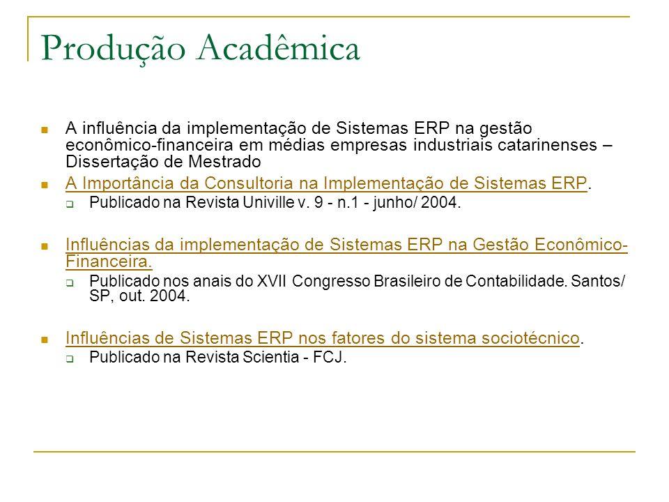 Produção Acadêmica A influência da implementação de Sistemas ERP na gestão econômico-financeira em médias empresas industriais catarinenses – Disserta