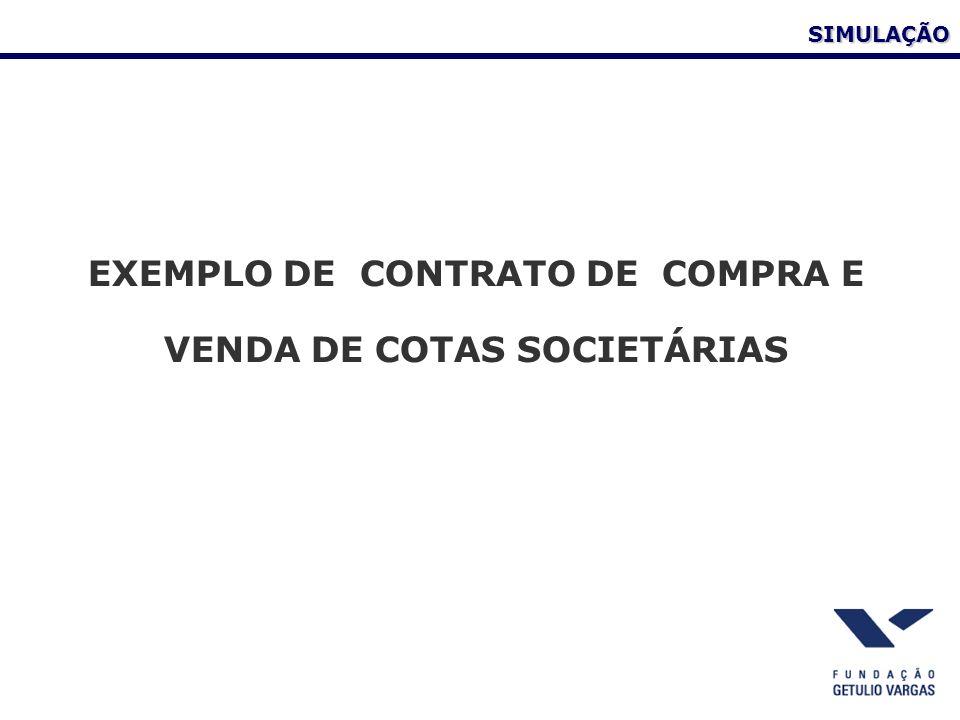 SIMULAÇÃO EXEMPLO DE CONTRATO DE COMPRA E VENDA DE COTAS SOCIETÁRIAS