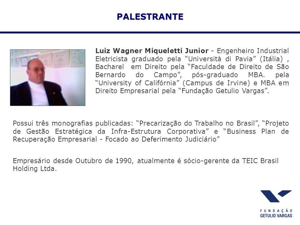 Luiz Wagner Miqueletti Junior - Engenheiro Industrial Eletricista graduado pela Università di Pavia (Itália), Bacharel em Direito pela Faculdade de Direito de São Bernardo do Campo, pós-graduado MBA.