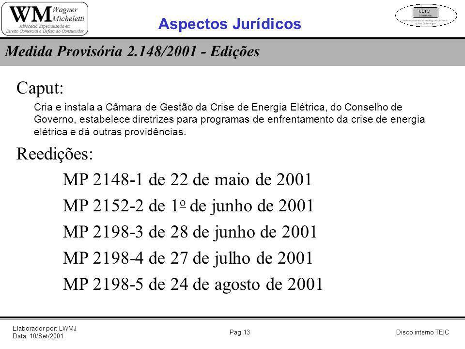 Pag.13 Caput: Cria e instala a Câmara de Gestão da Crise de Energia Elétrica, do Conselho de Governo, estabelece diretrizes para programas de enfrenta