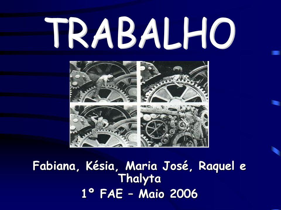 Fabiana, Késia, Maria José, Raquel e Thalyta 1º FAE – Maio 2006