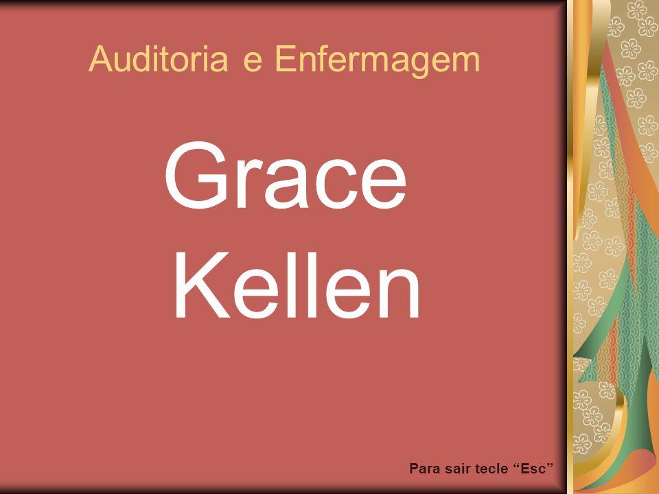 Para sair tecle Esc Auditoria e Enfermagem Grace Kellen