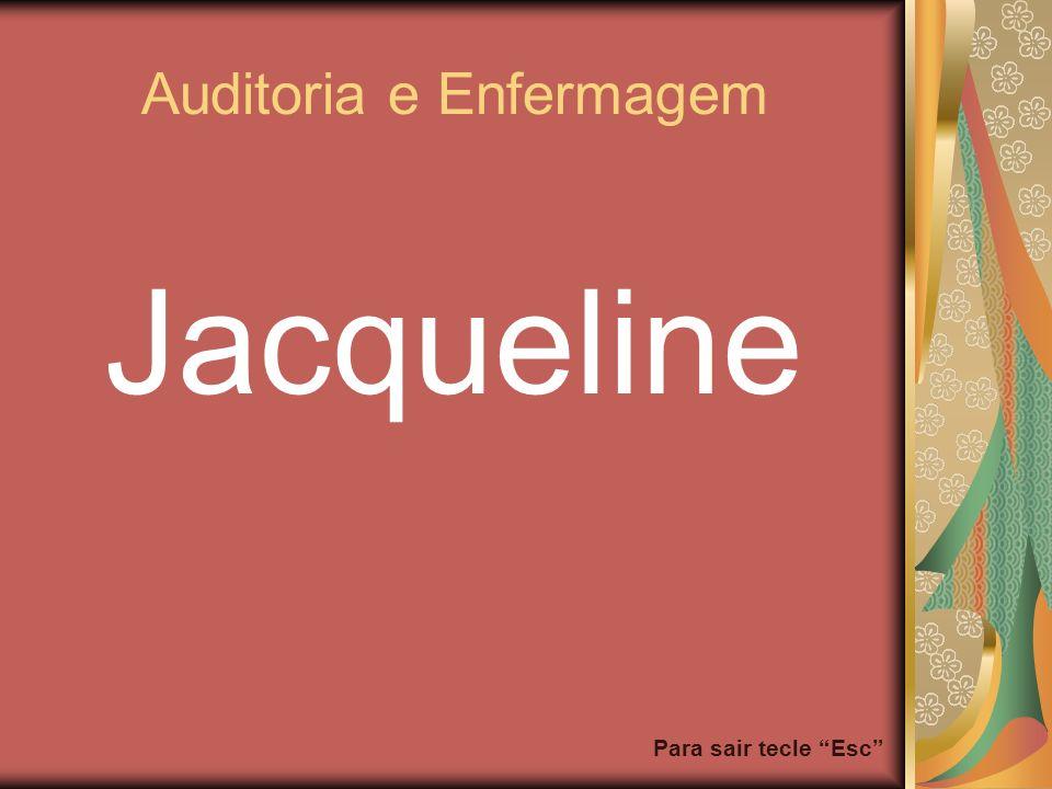 Para sair tecle Esc Auditoria e Enfermagem Jacqueline