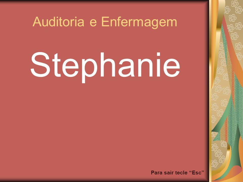 Para sair tecle Esc Auditoria e Enfermagem Stephanie