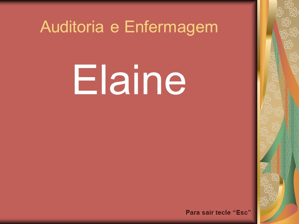 Para sair tecle Esc Auditoria e Enfermagem Elaine
