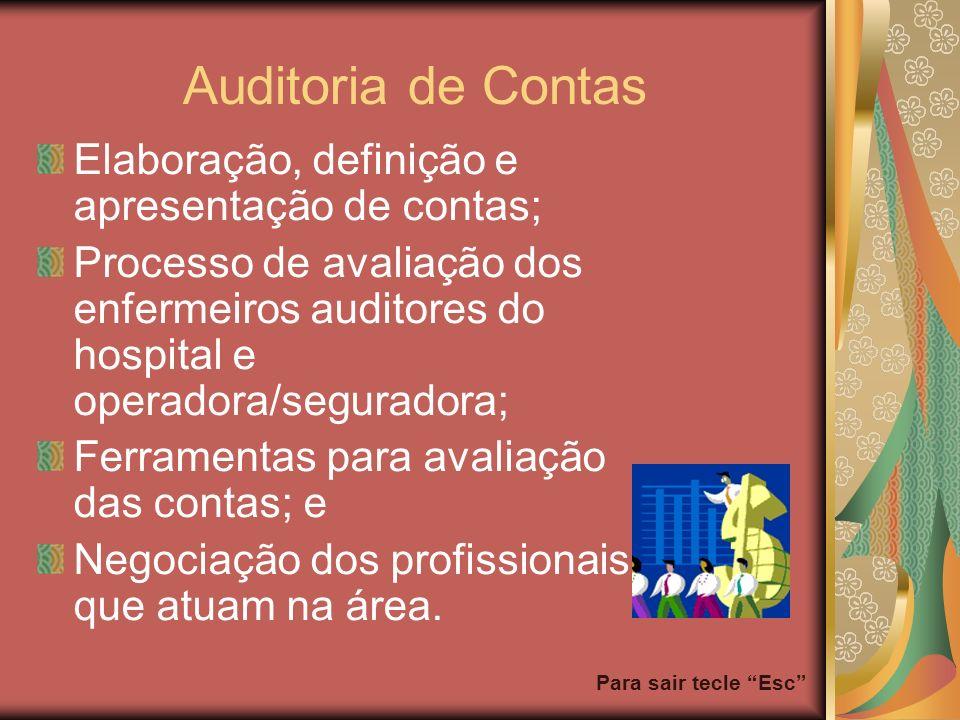 Para sair tecle Esc Auditoria de Contas Elaboração, definição e apresentação de contas; Processo de avaliação dos enfermeiros auditores do hospital e