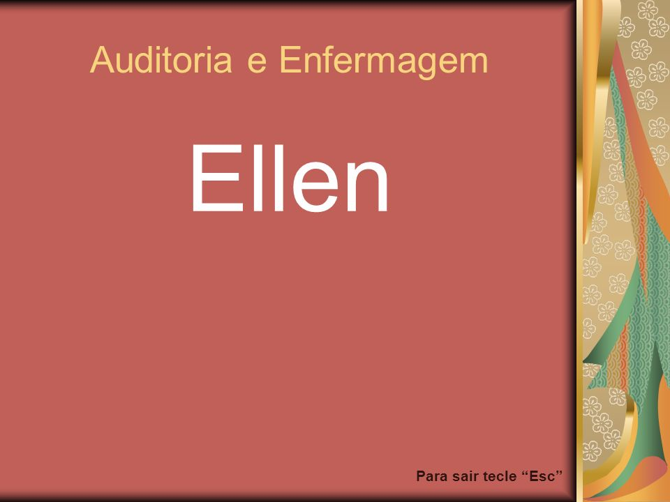 Para sair tecle Esc Auditoria e Enfermagem Ellen