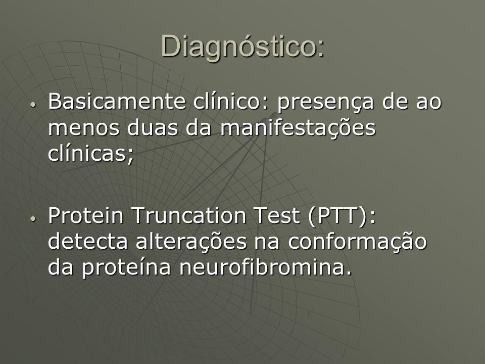 Diagnóstico: Basicamente clínico: presença de ao menos duas da manifestações clínicas; Basicamente clínico: presença de ao menos duas da manifestações