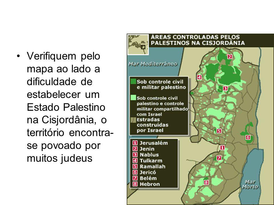 Verifiquem pelo mapa ao lado a dificuldade de estabelecer um Estado Palestino na Cisjordânia, o território encontra- se povoado por muitos judeus