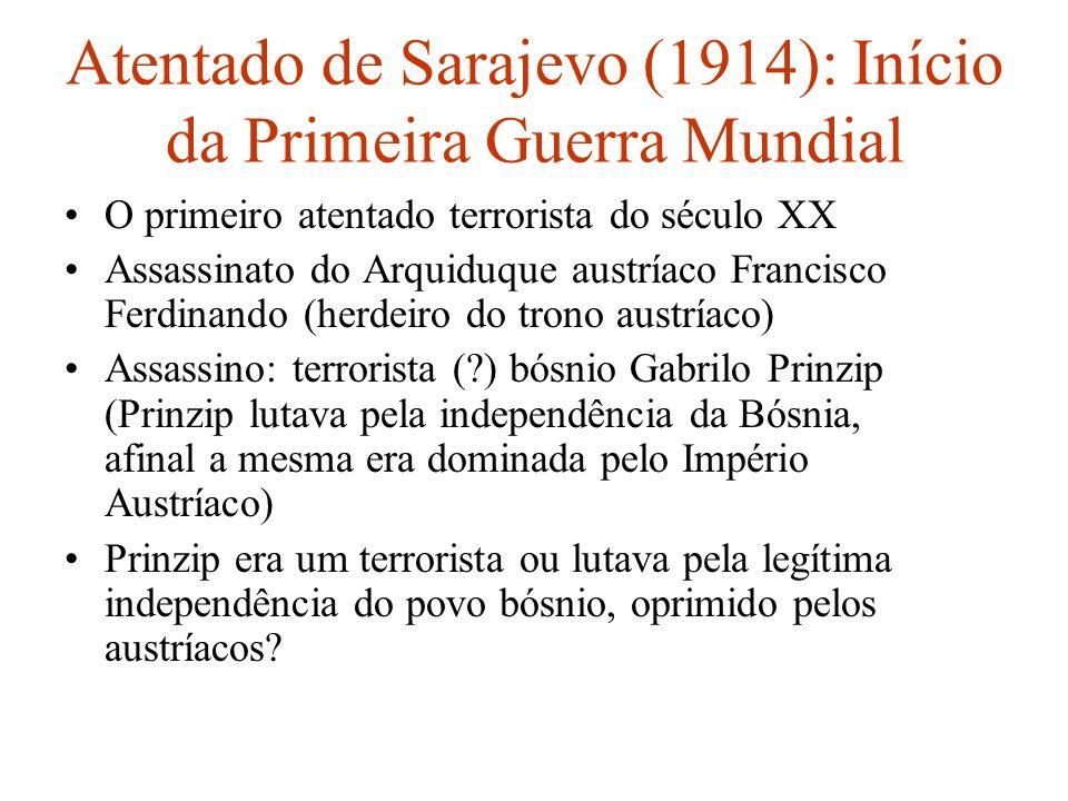 Atentado de Sarajevo (1914): Início da Primeira Guerra Mundial O primeiro atentado terrorista do século XX Assassinato do Arquiduque austríaco Francis