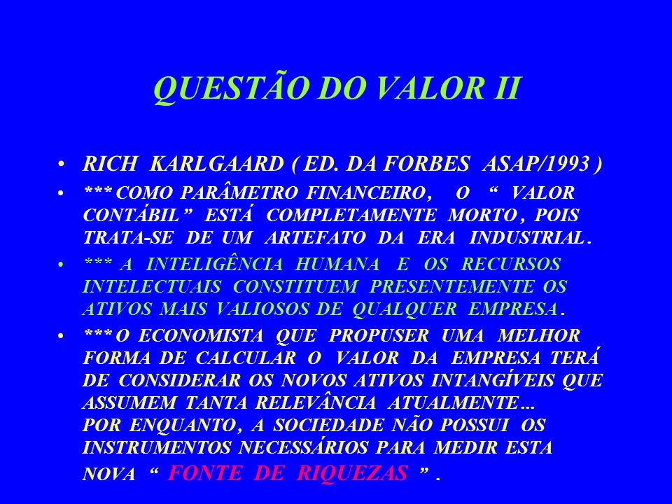 QUESTÃO DO VALOR II RICH KARLGAARD ( ED.