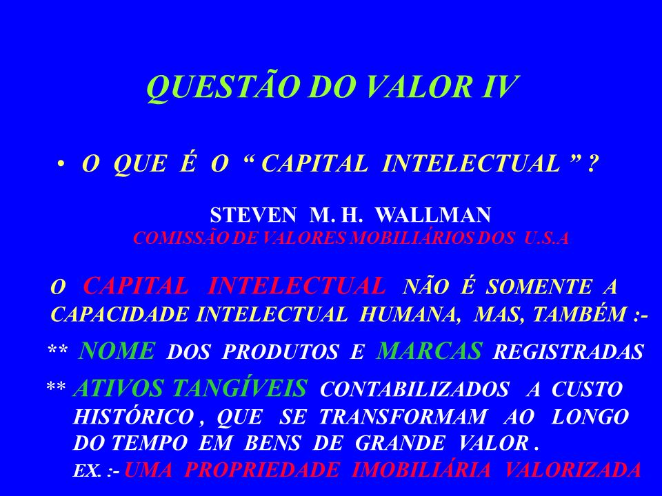 QUESTÃO DO VALOR IV O QUE É O CAPITAL INTELECTUAL .